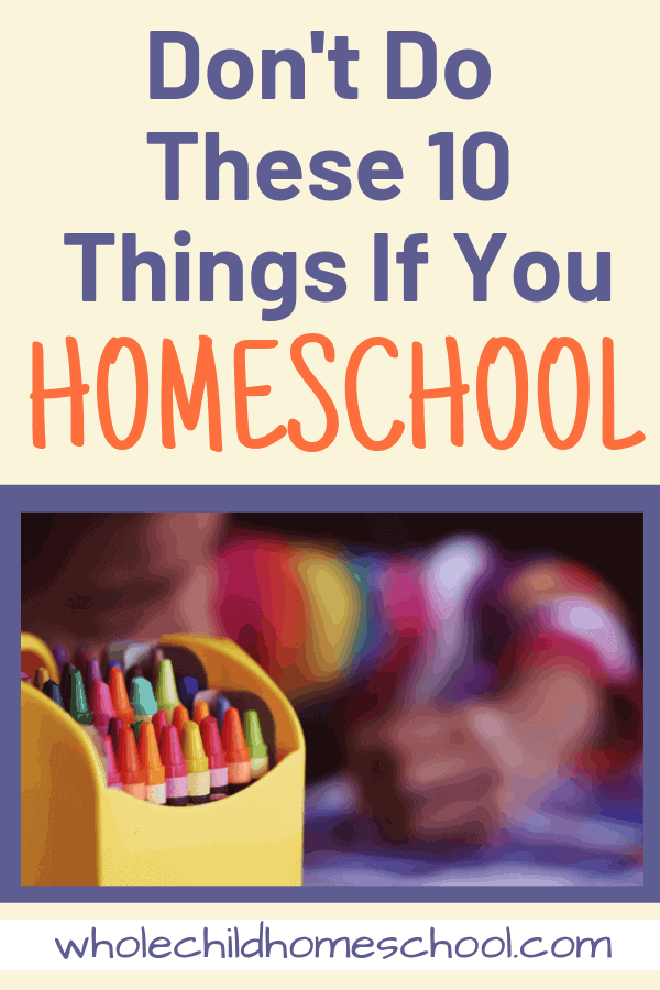 10 donts for homeschooling