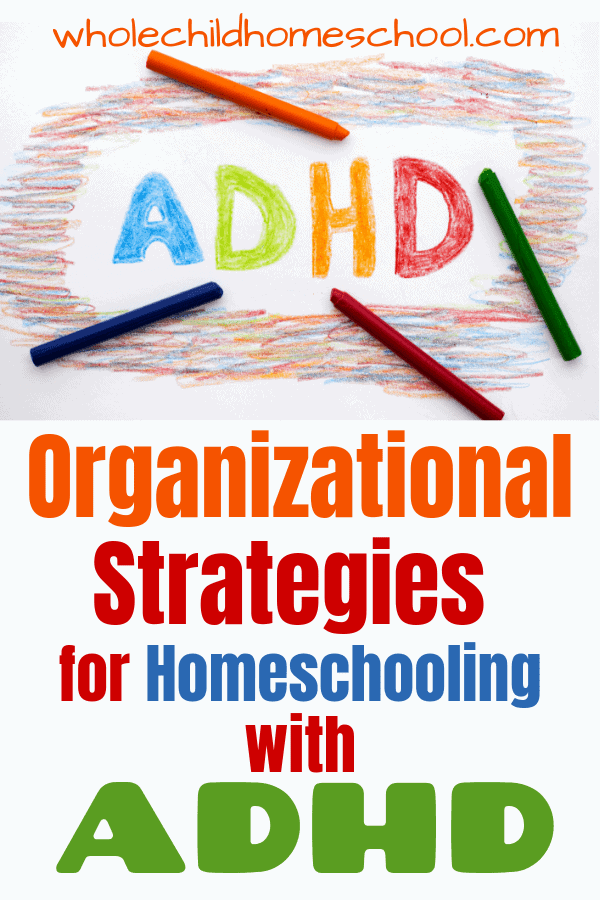 organizational strategies to help adhd in homeschooling